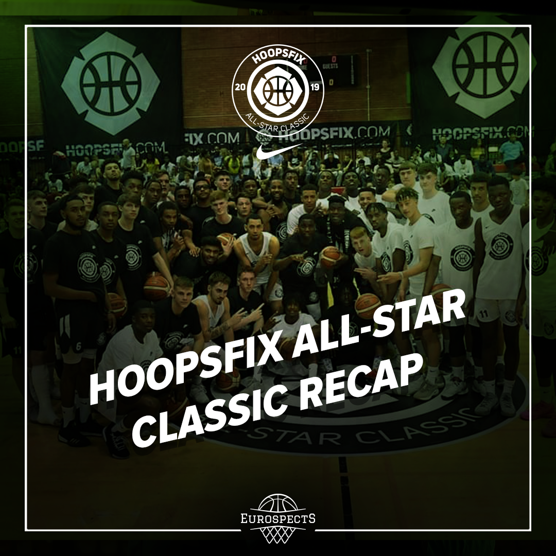Recap: Hoopsfix All-Star Classic – Eurospects